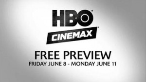HBO_Cinemax_Free_Preview_Weekend-300x168